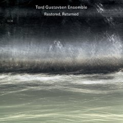 Tord Gustavsen Ensemble: Restored, Returned (ECM/Ode)