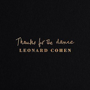 Leonard Cohen: Thanks for the Dance (Columbia/Sony)