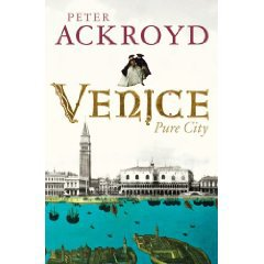 VENICE: PURE CITY by PETER ACKROYD (2010)