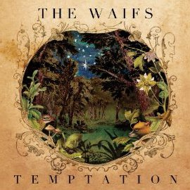 The Waifs: Temptation (Jarrah)