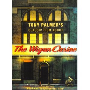 THE WIGAN CASINO, a doco by TONY PALMER (Voiceprint/Southbound DVD)