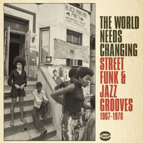 Various Artists: The World Needs Changing; Street Funk and Jazz Grooves 1967- 1976