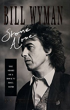 BILL WYMAN, STONE ALONE REVIEWED (1990): Insider looking out